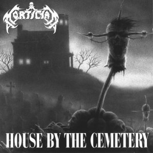 Mortician - House By the Cemetery