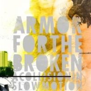 Armor for the Broken - A Collision in Slow Motion cover art