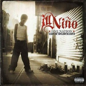 Ill Niño - One Nation Underground cover art