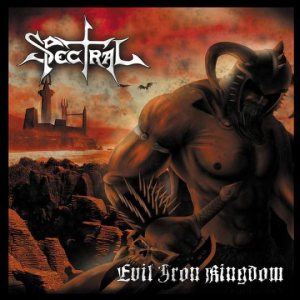 Spectral - Evil Iron Kingdom cover art