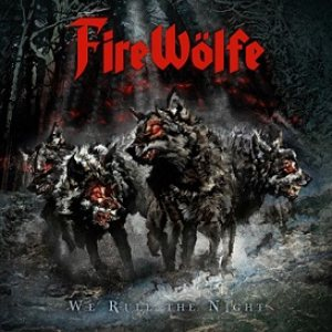 FireWölfe - We Rule the Night cover art
