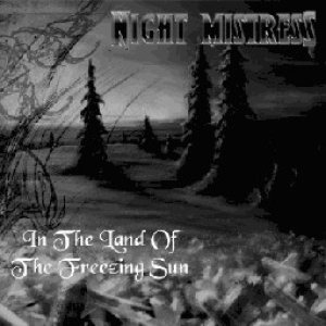 Night Mistress - In the Land of the Freezing Sun cover art