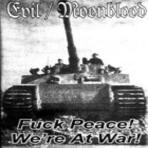 Evil - Fuck Peace! We're at War! cover art