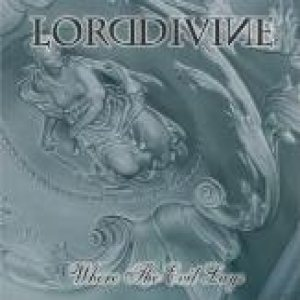 Lord Divine - Where the Evil Lays cover art