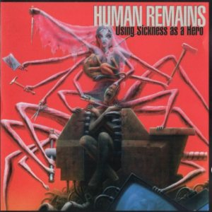 Human Remains - Using Sickness as a Hero cover art