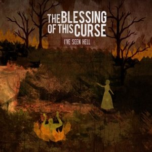 The Blessing of This Curse - I've Seen Hell cover art