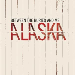 Between the Buried and Me - Alaska cover art