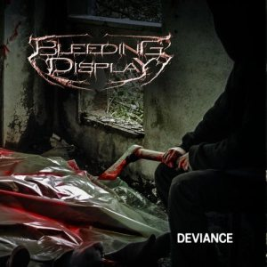 Bleeding Display - Deviance cover art