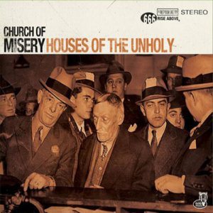 Church of Misery - Houses of the Unholy cover art