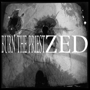 Burn the Priest - Burn the Priest / ZED cover art