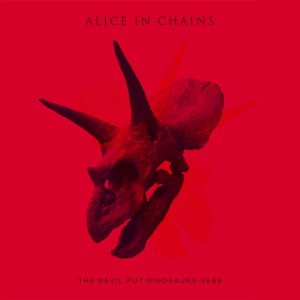 Alice In Chains - The Devil Put Dinosaurs Here cover art