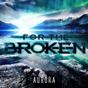 For the Broken - Aurora cover art