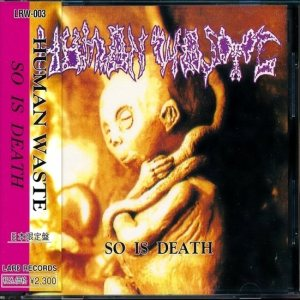 Human Waste - So Is Death cover art