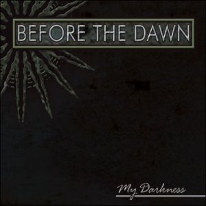 Before the Dawn - My Darkness cover art