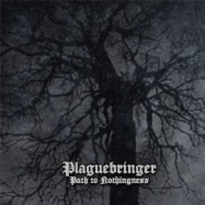 Plaguebringer - Path to Nothingness cover art