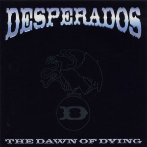Dezperadoz - The Dawn of Dying cover art