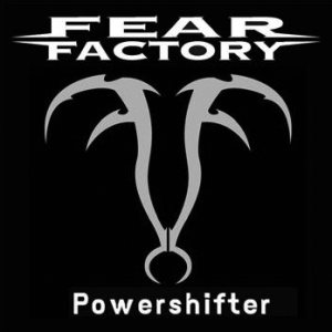 Fear Factory - Powershifter cover art