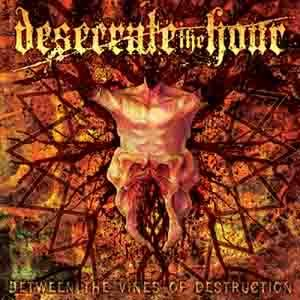 Desecrate the Hour - Between the Vines of Destruction cover art