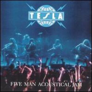 Tesla - Five Man Acoustical Jam cover art