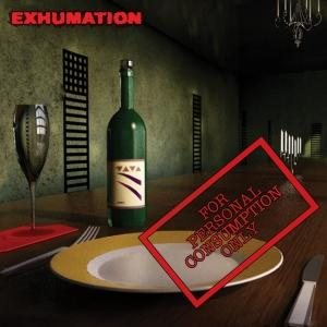 Exhumation - For Personal Consumption Only cover art