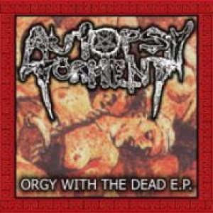Autopsy Torment - Orgy With the Dead