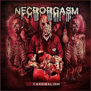 Necrorgasm - Cannibalism cover art