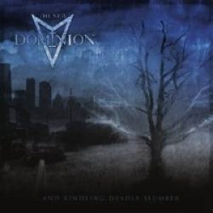 The New Dominion - ... and Kindling Deadly Slumber cover art