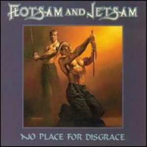 Flotsam And Jetsam - No Place for Disgrace cover art