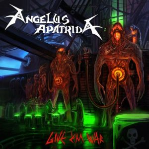 Angelus Apatrida - Give 'Em War cover art