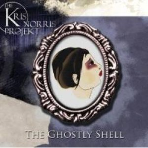 The Kris Norris Projekt - The Ghostly Shell