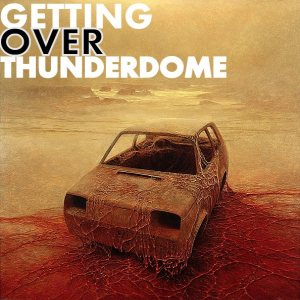 An Arrow To The Knee - Getting Over Thunderdome cover art