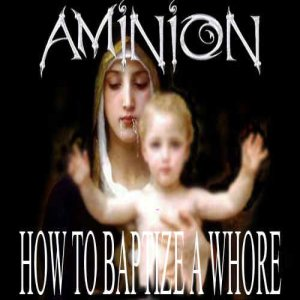 Aminion - How to Baptize a Whore cover art
