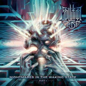 Solution .45 - Nightmares in the Waking State - Part I cover art