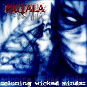 Mutala - Cloning Wicked Minds cover art