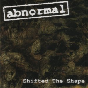 Abnormal - Shifted the Shape