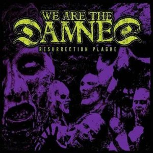 We Are the Damned - Resurrection Plague cover art