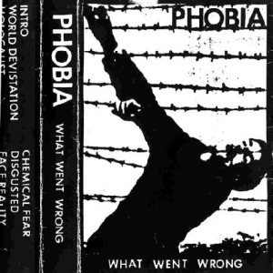 Phobia - What Went Wrong cover art