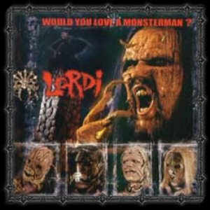 Lordi - Would You Love a Monsterman? cover art