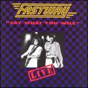 Fastway - Say What You Will cover art