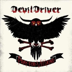 DevilDriver - Pray for Villains cover art