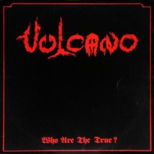 Vulcano - Who Are the True? cover art