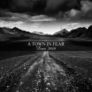 A Town In Fear - Demo 2010 cover art