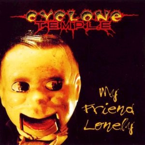 Cyclone Temple - My Friend Lonely cover art