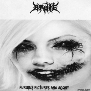 Brute - Furious pictures and agony