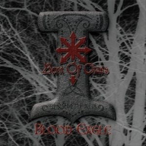 Born of Chaos - Blood Eagle cover art