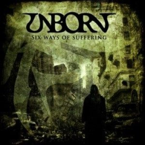 Unborn - Six Ways of Suffering cover art