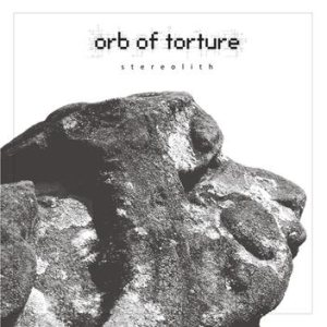 Orb of Torture - Stereolith cover art