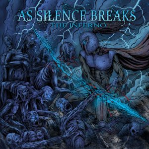 As Silence Breaks - The Inferno