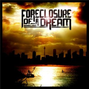 Foreclosure Of A Dream - Foreclosure of a Dream