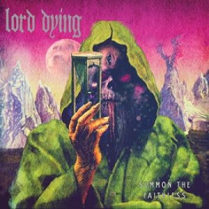 Lord Dying - Summon the Faithless cover art